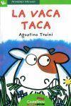 PRIMERES PÀGINES 1: LA VACA TACA (LLETRA DE PAL)