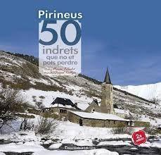 PIRINEUS: 50 INDRETS QUE NO ET POTS PEDRE