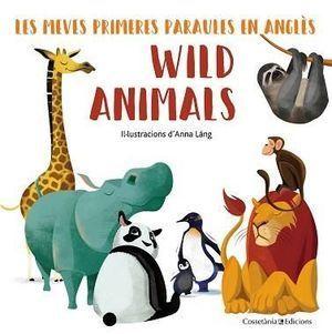 LES MEVES PRIMERES PARAULES EN ANLGÈS:  WILD ANIMALS