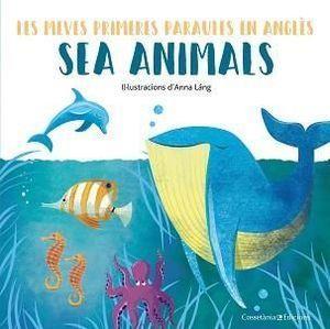 LES MEVES PRIMERES PARAULES EN ANLGÈS: SEA ANIMALS