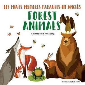 LES MEVES PRIMERES PARAULES EN ANLGÈS: FOREST ANIMALS