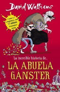 LA INCREÍBLE HISTORIA: DE LA ABUELA GÁNSTER