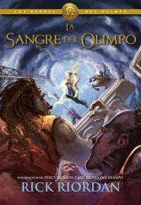 LOS HEROES DEL OLIMPO 5: LA SANGRE DEL OLIMPO