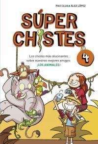 SUPERCHISTES 4: LOS ANIMALES