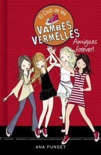 AMIGUES FOREVER! (SÈRIE EL CLUB DE LES VAMBES VERMELLES 2)