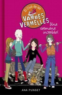 EL CLUB DE LES VAMBES VERMELLES 5: UNA SETMANA INCREÏBLE!
