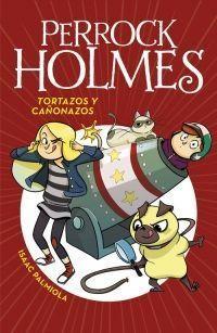 PERROCK HOLMES 4: TORTAZOS Y CAÑONAZOS