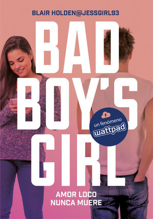 BAD BOY'S GIRL 3: AMOR LOCO NUNCA MUERE