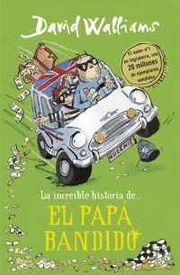 LA INCREÍBLE HISTORIA: DEL PAPÁ BANDIDO
