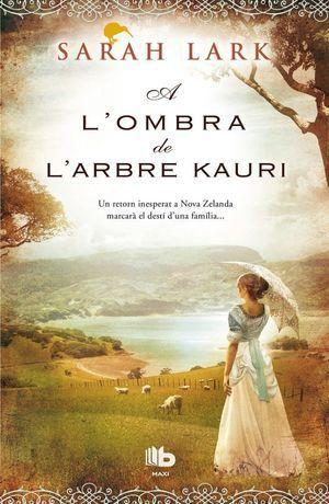TRILOGIA DE L'ARBRE KAURI 2: A L'OMBRA DE L'ARBRE KAURI
