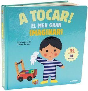 A TOCAR! EL MEU GRAN IMAGINARI