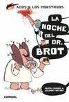 AGUS I LOS MONSTRUOS 10: LA NOCHE DEL DR. BROT