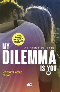 MY DILEMMA IS YOU 1: UN NUEVO AMOR. O DOS...