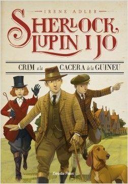 SHERLOCK, LUPIN I JO 9: CRIM A LA CACERA DE LA GUINEU