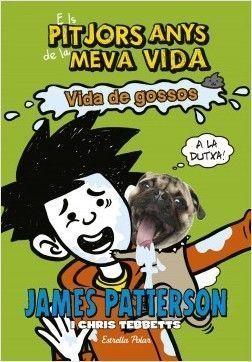 ELS PITJORS ANYS DE LA MEVA VIDA 8: VIDA DE GOSSOS