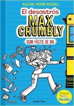 EL DESASTRÓS MAX CRUMBLY 1: QUIN FÀSTIC DE DIA : MAX CRUMBLY 1