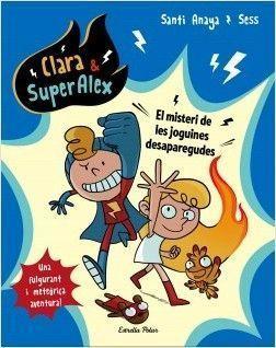 CLARA & SUPERALEX 1: EL MISTERI DE LES JOGUINES DESAPAREGUDES