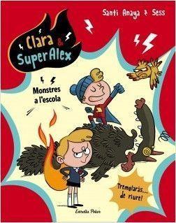 CLARA & SUPERALEX 2: MONSTRES A L'ESCOLA