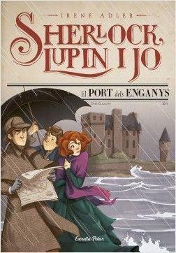SHERLOCK, LUPIN I JO 11: EL PORT DELS ENGANYS