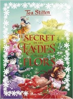 TEA STILTON LLIBRES ESPECIALS: EL SECRET DE LES FADES DE LES FLORS