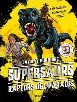 SUPERSAURS 1: RAPTORS DEL PARADÍS