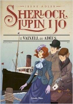 SHERLOCK, LUPIN I JO 12: EL VAIXELL DELS ADEUS