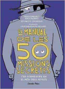 EL MANUAL DE LES 50 MISSIONS SECRETES PER SOBREVIURE EN EL MÓN DELS ADULTS