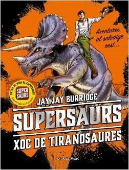 SUPERSAURS 3: XOC DE TIRANOSAURES