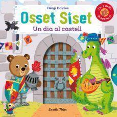 OSSET SISET: UN DIA AL CASTELL