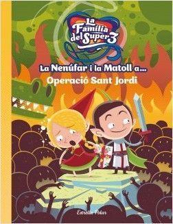 LA NENUFAR I LA MATOLL A...OPERACIÓ SANT JORDI