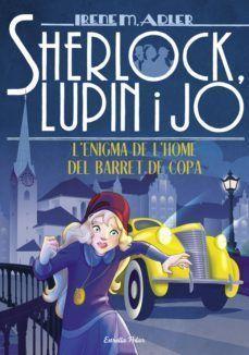 SHERLOCK, LUPIN I JO 15: L'ENIGMA DE L'HOME DEL BARRET DE COPA
