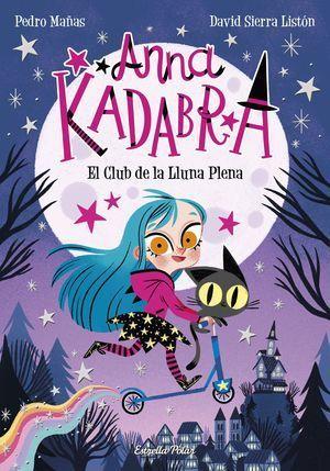 ANNA KADABRA1: EL CLUB DE LA LLUNA PLENA