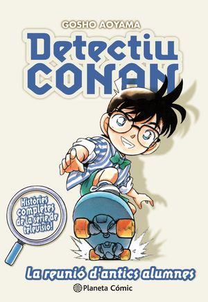 DETECTIU CONAN Nº 09:  LA REUNIÓ D ANTICS ALUMNES