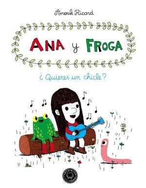 ANA Y FROGA, TOMO 1: ¿QUIERES UN CHICLE?