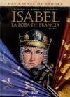 ISABEL 1: LA LOBA DE FRANCIA