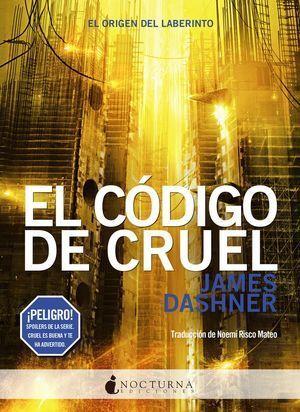 EL CORREDOR DEL LABERINTO 5: EL CÓDIGO DE CRUEL