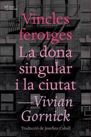 VINCLES FEROTGES I LA DONA SINGULAR I LA CIUTAT