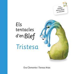 ELS TENTACLES D'EN BLEF-TRISTESA