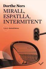 MIRALL, ESPATLLA, INTERMITENT