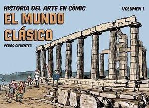 HISTORIA DEL ARTE EN COMIC 1: EL MUNDO CLÁSICO