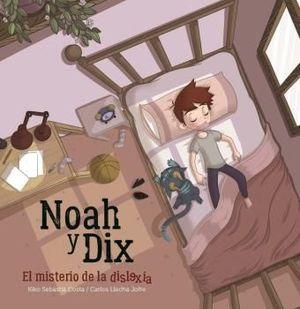 NOAH Y DIX, EL MISTERIO DE LA DISLEXIA