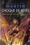 CANCIÓN DE HIELO Y FUEGO 2 NE - CHOQUE DE REYES