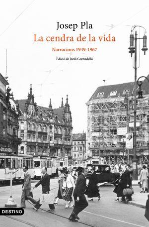 LA CENDRA DE LA VIDA: NARRACIONS 1949-1967
