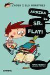 AGUS I ELS MONSTRES 1: ARRIBA EL SR. FLAT!