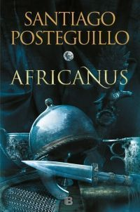 TRILOGIA DE ROMA 1: AFRICANUS. EL HIJO DEL CONSUL