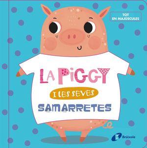 LA PIGGY I LES SEVES SAMARRETES