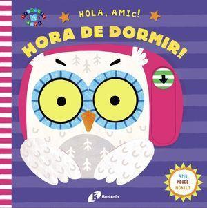 HOLA, AMIC! HORA DE DORMIR!