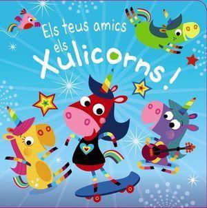 ELS TEUS AMICS ELS XULICORNS!