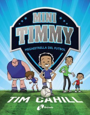 MINI TIMMY 1: MEGAESTRELLA DEL FUTBOL