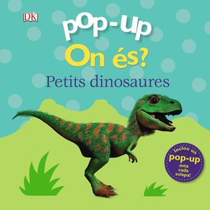 POP-UP. ON ÉS? ELS DINOSAURES